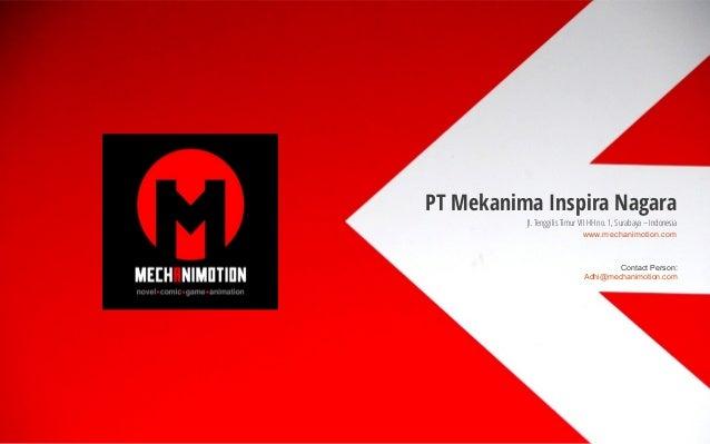 PT Mekanima Inspira Nagara Jl. Tenggilis Timur VII HH no. 1, Surabaya – Indonesia www.mechanimotion.com Contact Person: Ad...