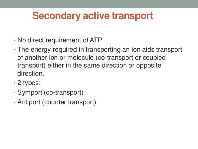 Antiport and SymportATP              ATP      antiport         symport