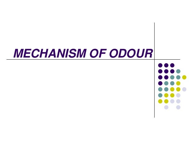 MECHANISM OF ODOUR