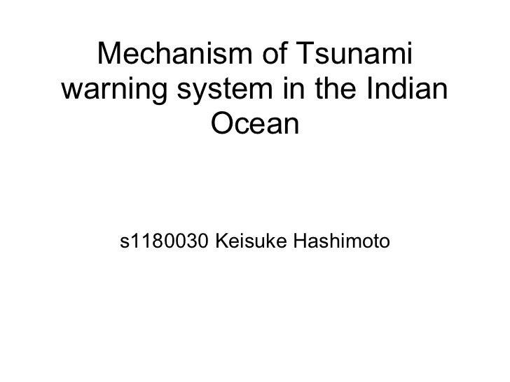 Mechanism of Tsunamiwarning system in the Indian          Ocean    s1180030 Keisuke Hashimoto
