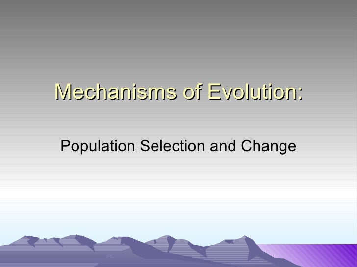 Mechanisms of Evolution: Population Selection and Change