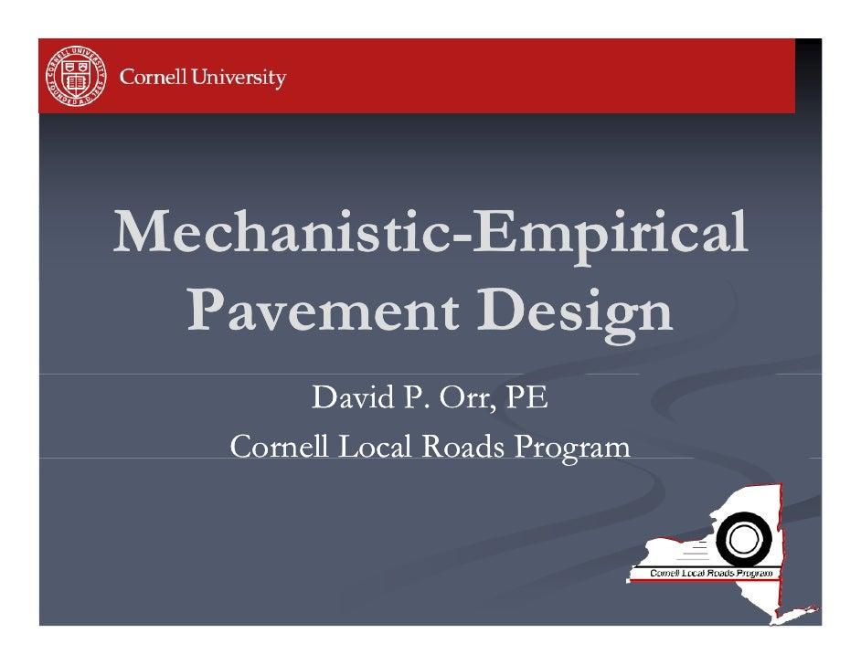 Mechanistic-Mechanistic-Empirical Pavement Design P           D i        David P. Orr, PE   Cornell Local Roads Program   ...