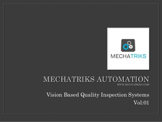 Mechatriks automation - Vision Inspection/Machine Vision System