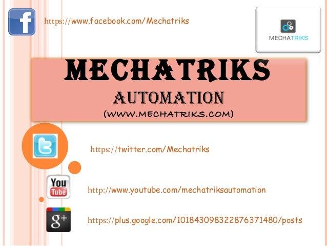 https://www.facebook.com/Mechatriks  MECHATRIKS AUTOMATION (WWW.MECHATRIKS.COM)  https://twitter.com/Mechatriks  http://ww...