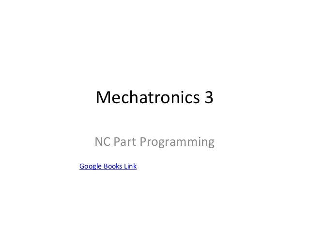 Mechatronics 3 NC Part Programming Google Books Link