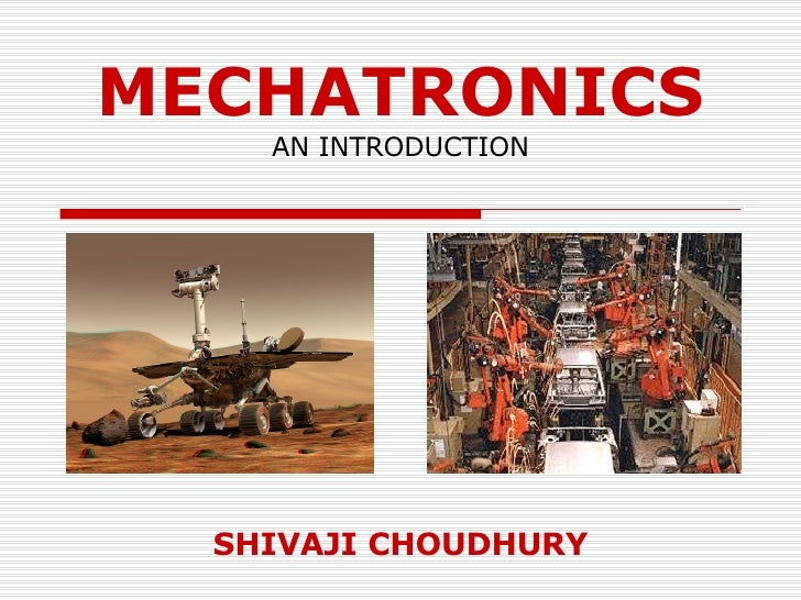 MECHATRONICS AN INTRODUCTION SHIVAJI CHOUDHURY
