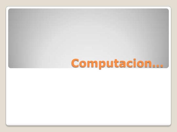 Computacion…