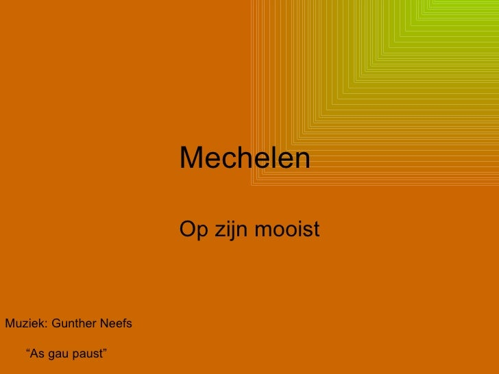 """Mechelen  Op zijn mooist Muziek: Gunther Neefs """" As gau paust"""""""