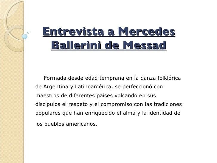 Entrevista a Mercedes Ballerini de Messad Formada desde edad temprana en la danza folklórica de Argentina y Latinoamérica,...