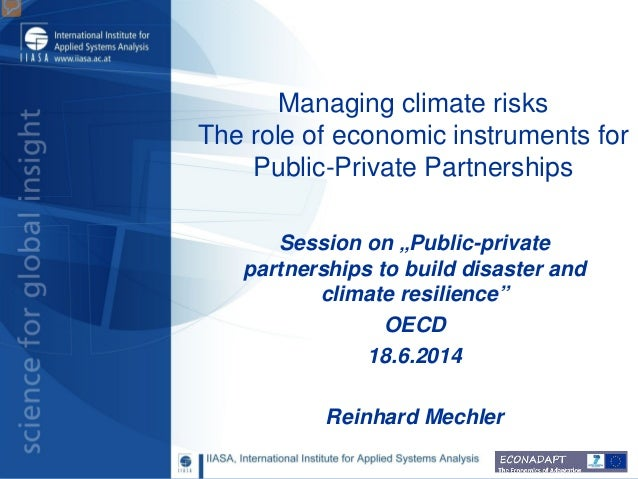 "Managing climate risks The role of economic instruments for Public-Private Partnerships Session on ""Public-private partner..."