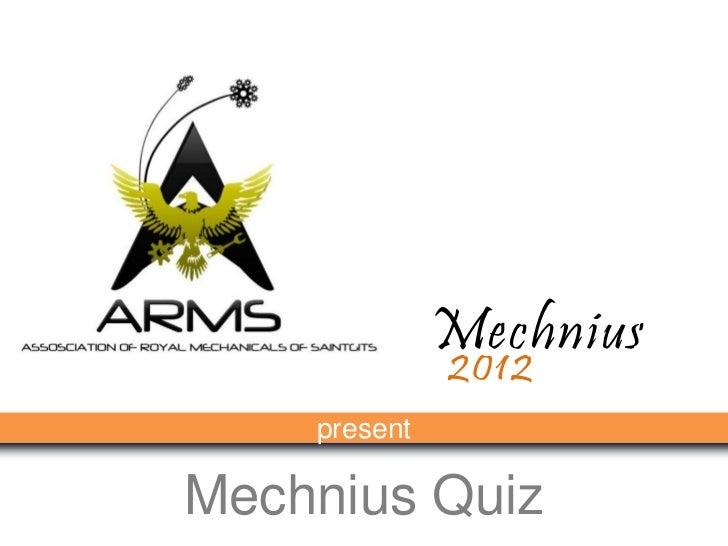 Mechnius              2012    presentMechnius Quiz