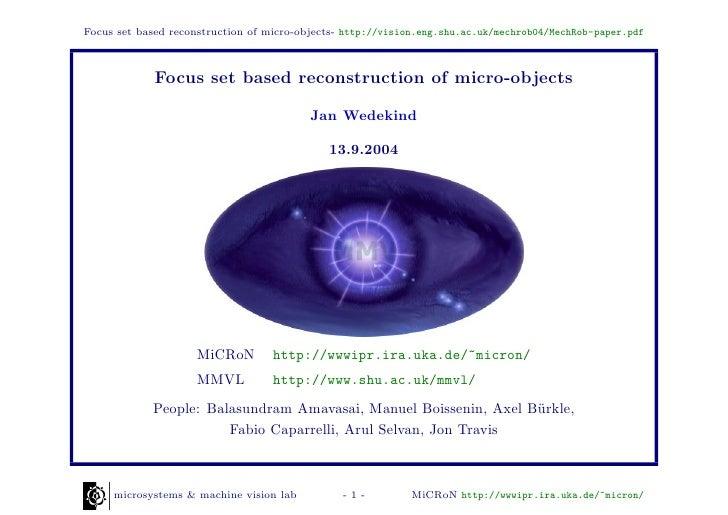 Focus set based reconstruction of micro-objects- http://vision.eng.shu.ac.uk/mechrob04/MechRob-paper.pdf             Focus...