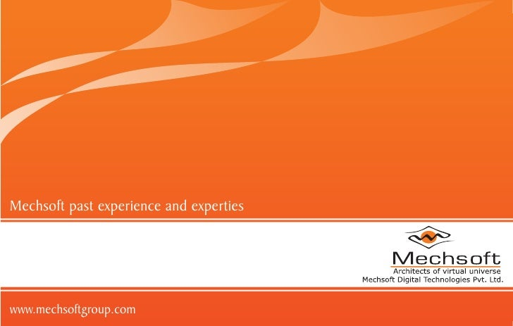 Mechsoft past experience and expertieswww.mechsoftgroup.com