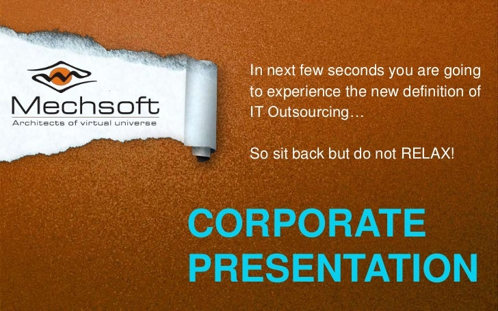 In next few seconds you are going to experience the new definition of IT Outsourcing…<br />So sit back but do not RELAX!<b...