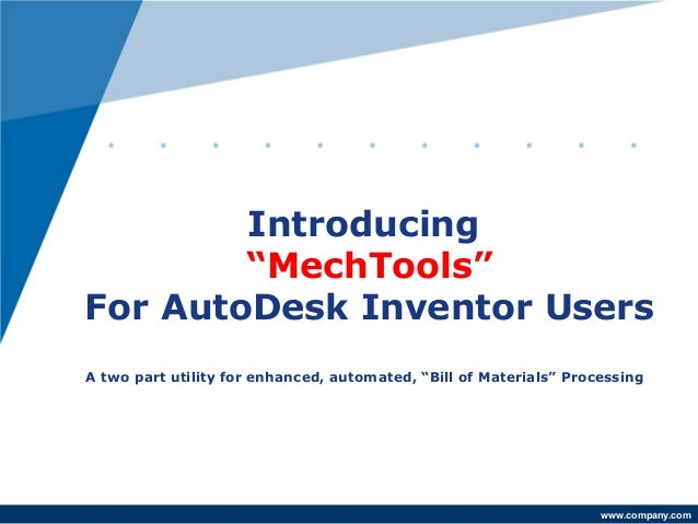 """Introducing        """"MechTools""""For AutoDesk Inventor UsersA two part utility for enhanced, automated, """"Bill of Materials"""" P..."""