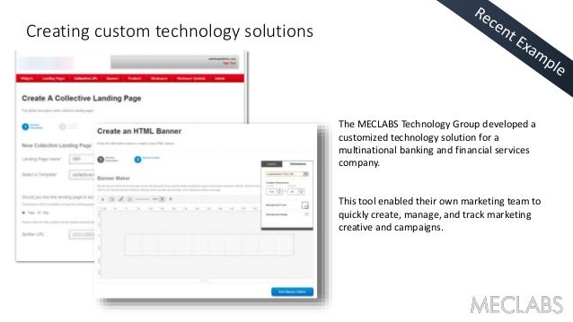The MECLABS Technology Group developed a  customized technology solution for a  multinational banking and financial servic...