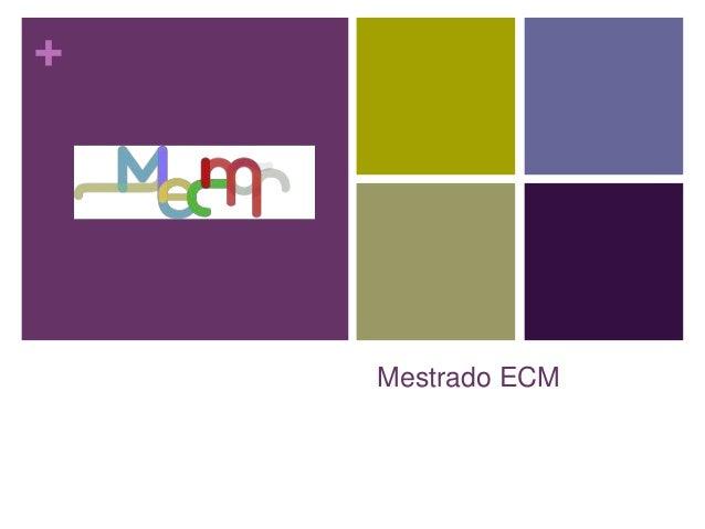 +  Mestrado ECM