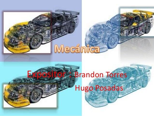 Expositor : Brandon Torres            Hugo Posadas