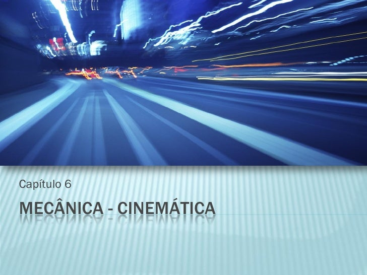 Capítulo 6MECÂNICA - CINEMÁTICA