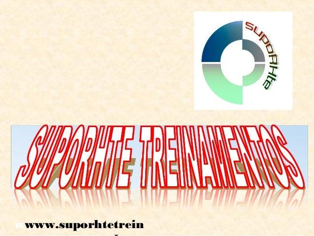 1 wwww.suporhtetrein  amentos.com.br