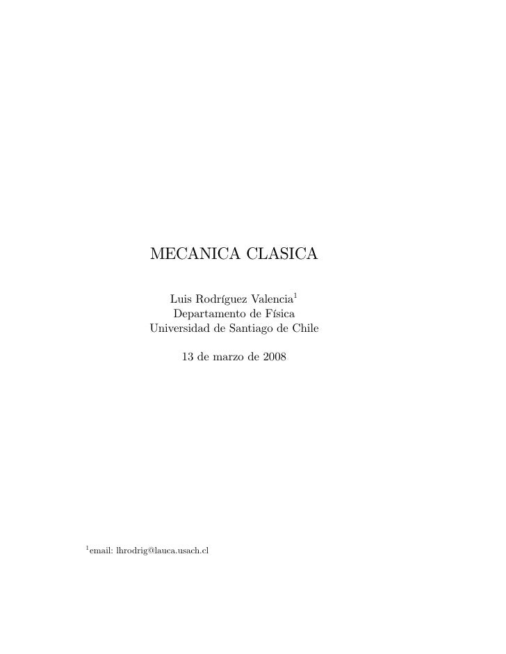 MECANICA CLASICA                      Luis Rodríguez Valencia1                       Departamento de Física               ...