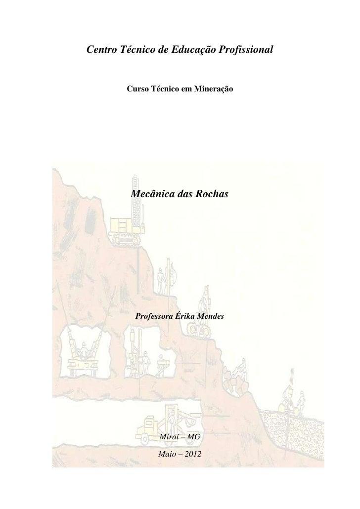 Centro Técnico de Educação Profissional        Curso Técnico em Mineração         Mecânica das Rochas          Professora ...