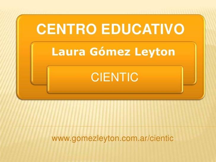 www.gomezleyton.com.ar/cientic<br />