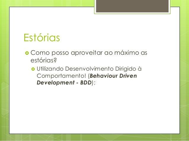 Behaviour Driven Development (BDD)  Criado  por Dan North, 2006