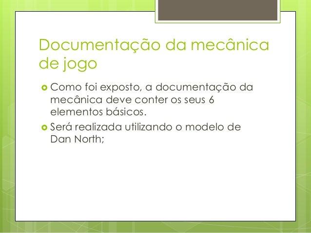Documentação da mecância de jogo  Para        o Espaço:  Id: identificador do espaço (nome); Rótulo: referente a um...