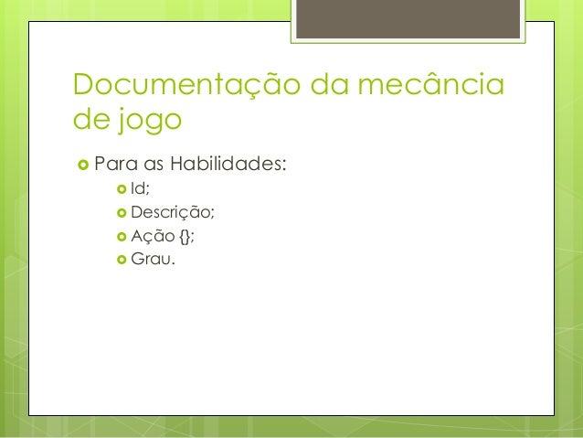 Conclusão A  documentação da mecânica é essencial para o desenvolvimento de um jogo digital;