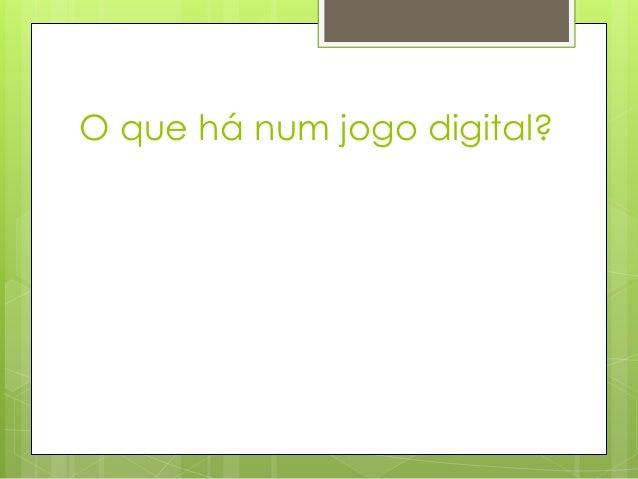O que há num jogo digital?