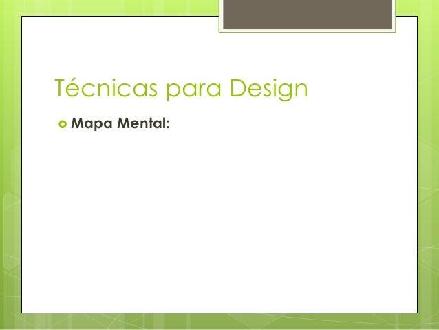 Técnicas para Design  Mapa  Mental: