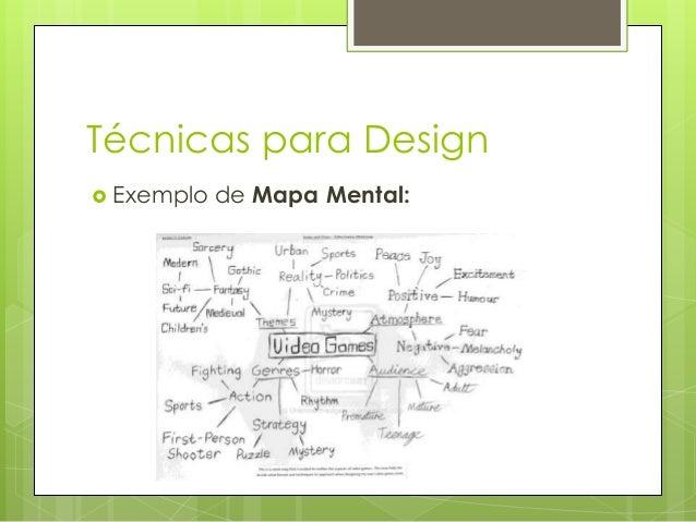 Técnicas para Design  Exemplo  de Mapa Mental: