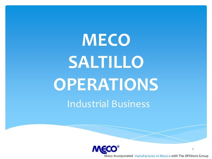 MECO SALTILLOOPERATIONS Industrial Business                                                               1         Meco I...
