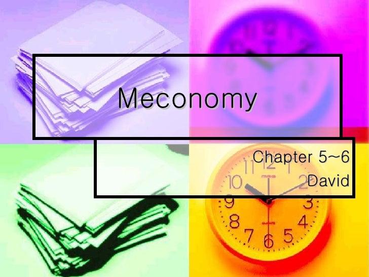 Meconomy Chapter 5~6 David