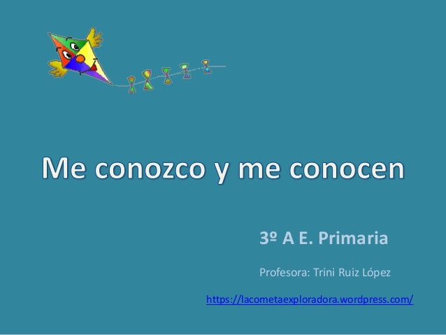 3º A E. Primaria Profesora: Trini Ruiz López https://lacometaexploradora.wordpress.com/