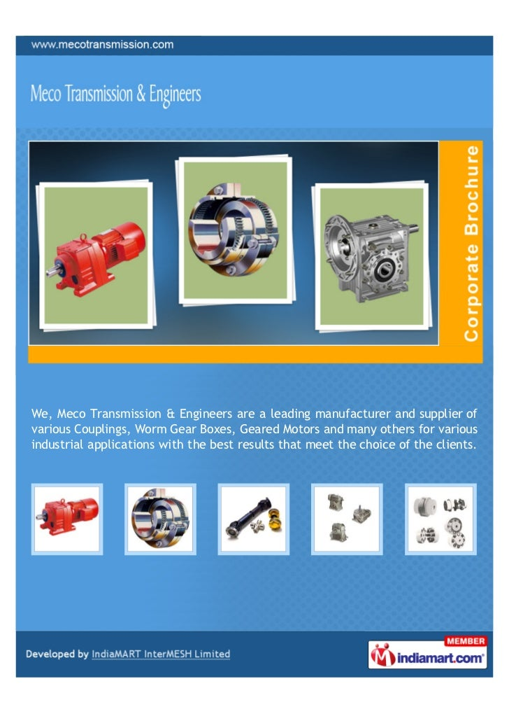 We, Meco Transmission & Engineers are a leading manufacturer and supplier ofvarious Couplings, Worm Gear Boxes, Geared Mot...