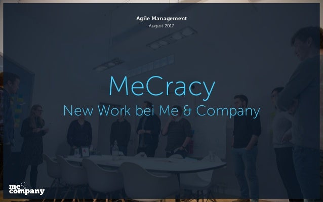 MeCracy New Work bei Me & Company Agile Management August 2017