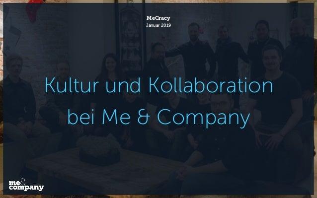 Kultur und Kollaboration bei Me & Company MeCracy Januar 2019
