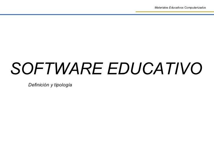 SOFTWARE EDUCATIVO Definición y tipología