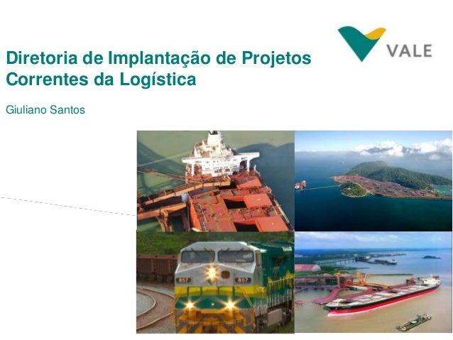 Diretoria de Implantação de Projetos Correntes da Logística Giuliano Santos