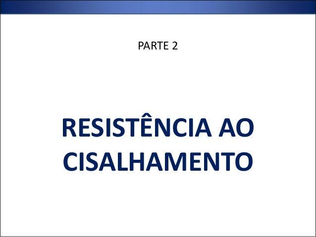 RESISTÊNCIA AO CISALHAMENTO PARTE 2
