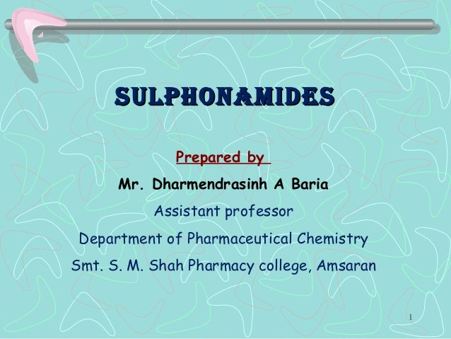 SulphonamideSSulphonamideS Prepared by Mr. Dharmendrasinh A Baria Assistant professor Department of Pharmaceutical Chemist...