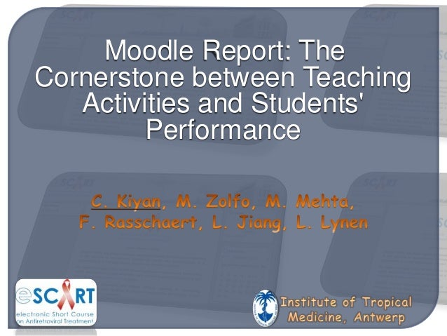 Moodle Report: The Cornerstone between Teaching Activities and Students' Performance