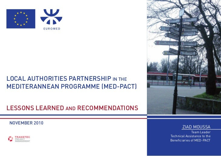 LOCAL AUTHORITIES PARTNERSHIP IN THEMEDITERANNEAN PROGRAMME (MED-PACT)LESSONS LEARNED AND RECOMMENDATIONSNOVEMBER 2010    ...