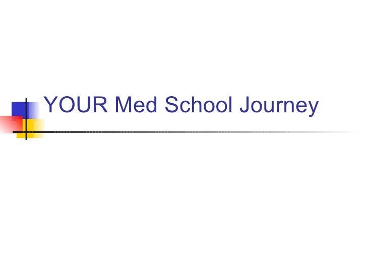 YOUR Med School Journey