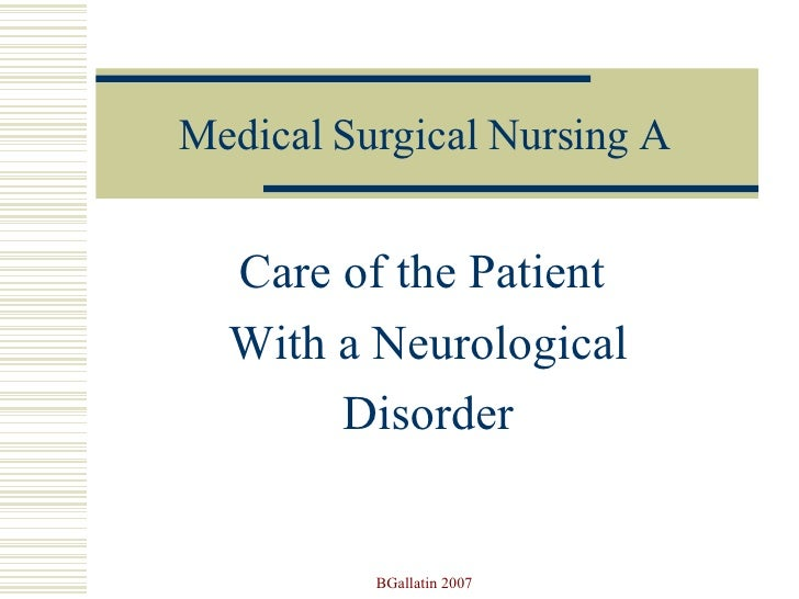 Medical Surgical Nursing A Care of the Patient  With a Neurological Disorder