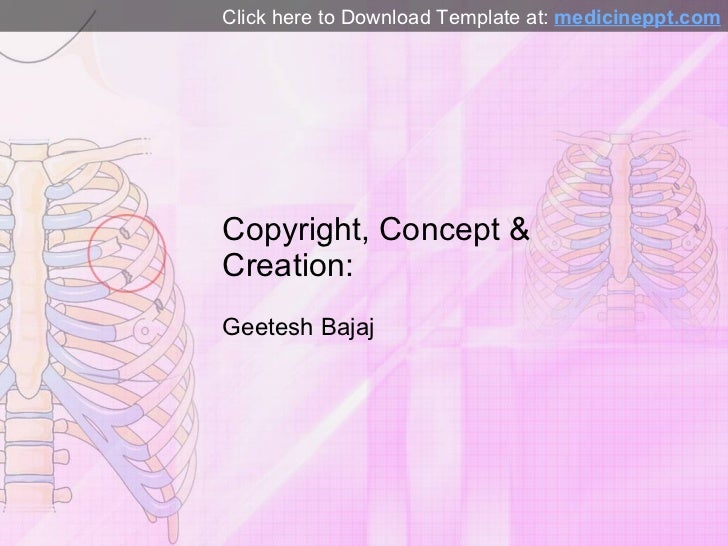Copyright, Concept & Creation: Geetesh Bajaj Click here to Download Template at:  medicineppt.com