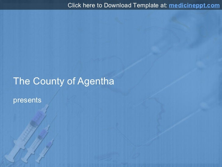 The County of Agentha presents Click here to Download Template at:  medicineppt.com