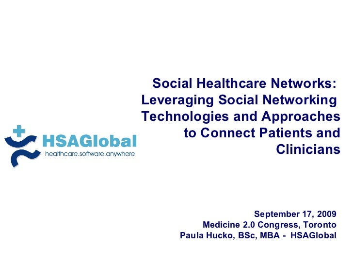 Social Healthcare Networks:  Leveraging Social Networking  Technologies and Approaches to Connect Patients and Clinicians ...